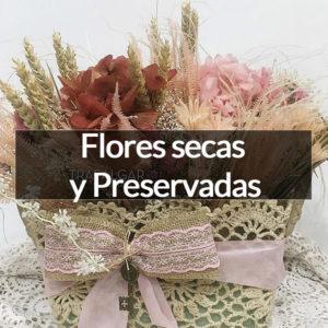 FLORES SECAS Y PRESERVADAS